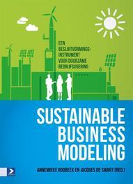 Sustainable business modeling een besluitvormingsinstrument voor duurzame bedrijfsvoering, Roobeek, Annemieke, Ebook