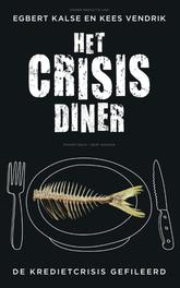 Het crisisdiner de kredietcrisis gefileerd, Kalse, Egbert, Ebook