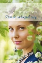 Toen de nachtegaal zong Thijssing-Boer, Henny, Ebook
