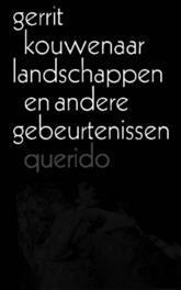 Landschappen en andere gebeurtenissen Kouwenaar, Gerrit, Ebook