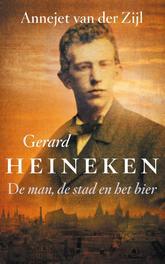 Gerard Heineken de man, de stad en het bier, Zijl, Annejet van der, Ebook