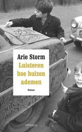 Luisteren hoe huizen ademen Storm, Arie, Ebook