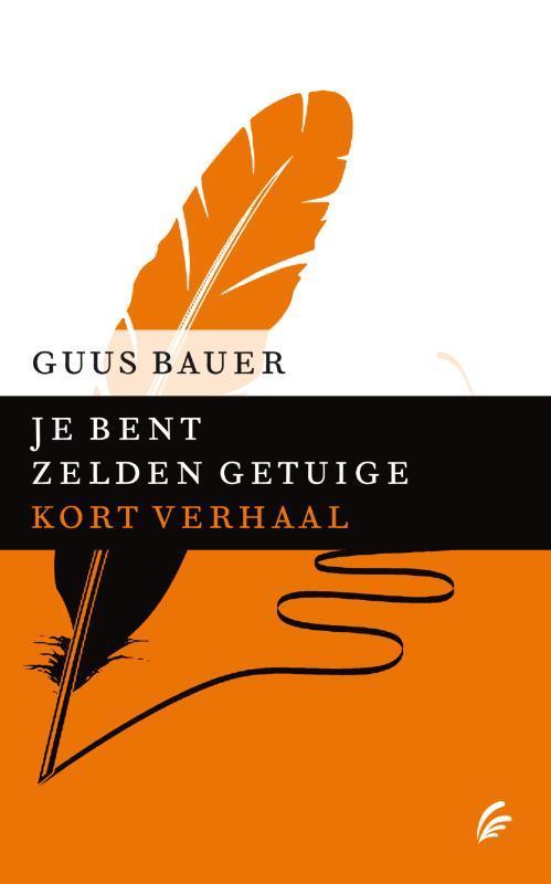 Je bent zelden getuige kort verhaal, Bauer, Guus, Ebook