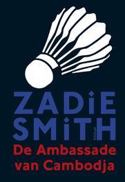 De ambassade van Cambodja Smith, Zadie, Ebook