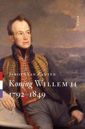Koning Willem II 1792-1849, Zanten, Jeroen van, Ebook