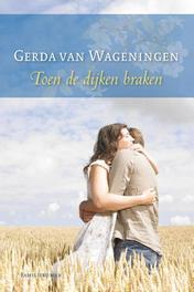 Toen de dijken braken Wageningen, Gerda van, Ebook