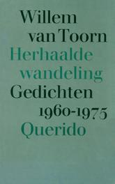 Herhaalde wandeling, gedichten 1960-1975 Toorn, Willem van, Ebook