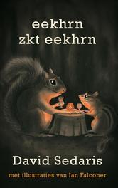 Eekhrn zkt eekhrn een klein bestiarium, Sedaris, David, Ebook