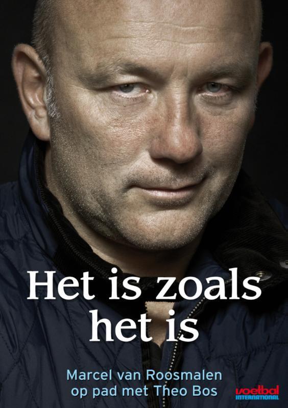 Het is zoals het is Marcel van Roosmalen op pad met Theo Bos, Roosmalen, Marcel van, Ebook