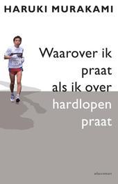 Waarover ik praat als ik over hardlopen praat Murakami, Haruki, Ebook