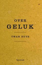 Over geluk Huys, Twan, Ebook