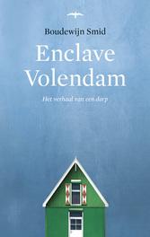 Enclave Volendam het verhaal van een dorp, Smid, Boudewijn, Ebook