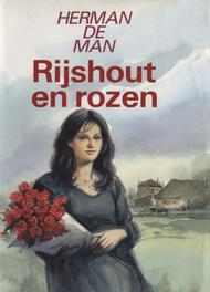 Rijshout en rozen Man, Herman de, Ebook