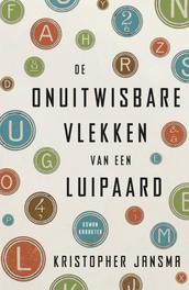De onuitwisbare vlekken van een luipaard Jansma, Kristopher, Ebook