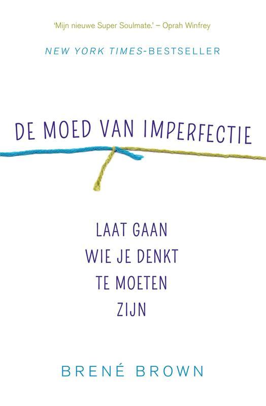 De moed van imperfectie laat gaan wie je denkt te moeten zijn, Brown, Brené, Ebook