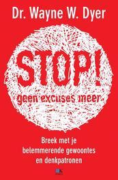 Stop! Geen excuses meer hoe je een leven lang gekoesterde gedachten kunt veranderen, Dyer, Wayne, Ebook