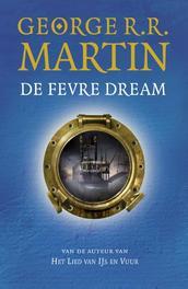 De Fevre Dream van de auteur van Het lied van ijs en vuur, Martin, George R.R., Ebook