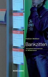 Bankzitten jeugdwerkloosheid in Nederland, Dekker, Fabian, Ebook