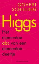 Higgs het elementair abc van een elementair deeltje, Schilling, Govert, Ebook