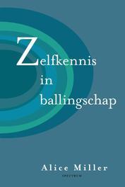 Zelfkennis in ballingschap de verdringing van de kindertijd, tot welke prijs?, Miller, Alice, Ebook