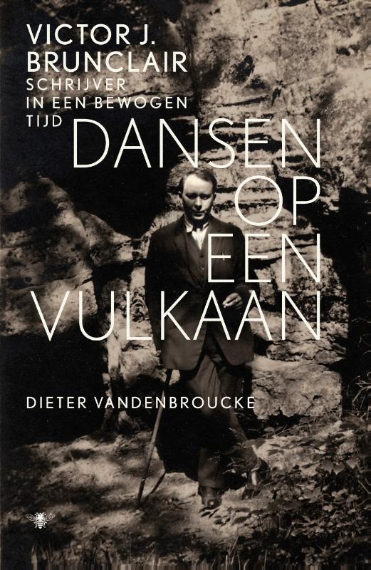 Dansen op een vulkaan Victor J. Brunclair schrijver in een bewogen tijd, Vandenbroucke, Dieter, Ebook