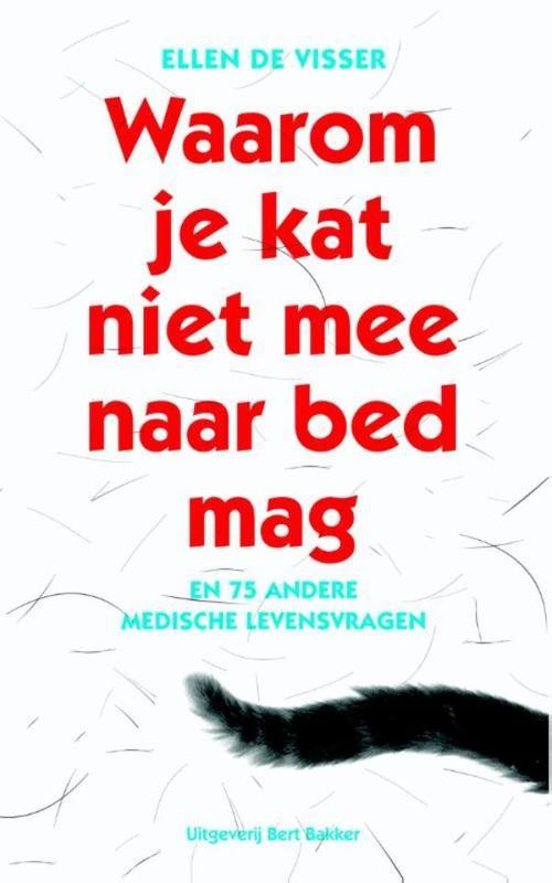 Waarom je kat niet mee naar bed mag en 75 andere medische levensvragen, Visser, Ellen de , Ebook