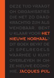 Het nieuwe normaal de 21 spelregels om te overleven in de nieuwe economie, Pijl, Jacques, Ebook