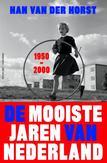 De mooiste jaren van Nederland / 1950-2000