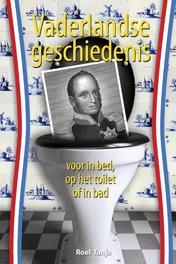 Vaderlandse geschiedenis voor in bed, op het toilet of in bad Tanja, Roel, Ebook