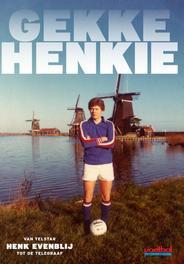 Gekke Henkie van Telstar tot de Telegraaf, Evenblij, Henk, Ebook