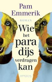 Wie het paradijs verdragen kan Emmerik, Pam, Ebook