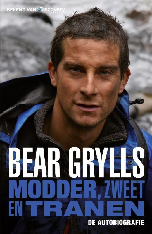 Modder, zweet en tranen de autobiografie, Grylls, Bear, Ebook