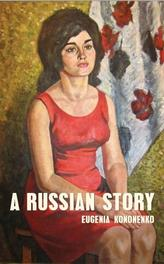 A Russian Story Kononenko, Eugenia, Ebook