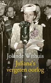 Juliana's vergeten oorlog Withuis, Jolande, Ebook