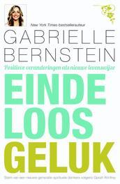 Eindeloos geluk positieve veranderingen als nieuwe levenswijze, Gabrielle, Ebook