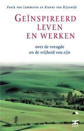 Geinspireerd leven en werken over de vreugde en de vrijheid van zijn, Lammeren, Paula van, Ebook