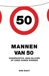 Mannen van 50 krampachtig jong blijven of goed ouder worden, Boot, Bob, Ebook