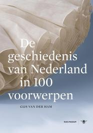 De geschiedenis van Nederland in 100 voorwerpen Ham, Gijs van der, Ebook