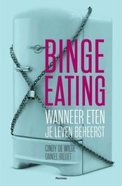 Binge eating wanneer eten je leven beheerst, Wilde, Cindy De , Ebook