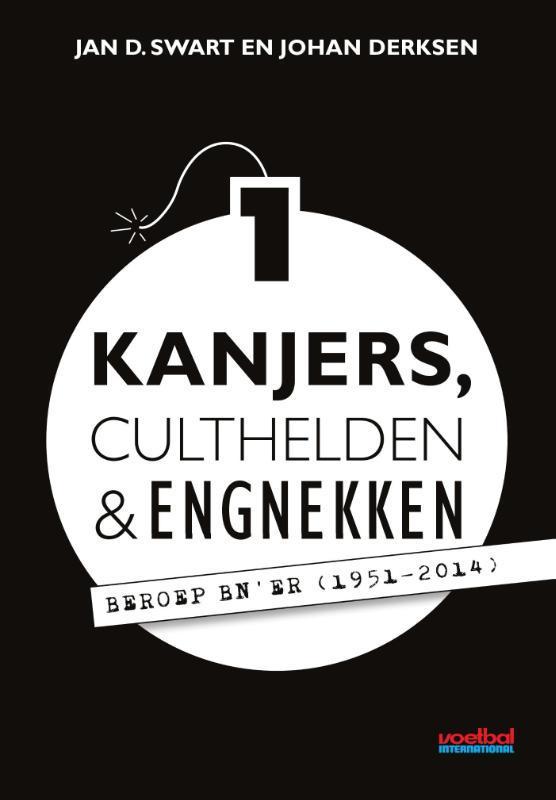 Kanjers, culthelden en engnekken / 1 beroep BN'er (1951-2014), Swart, Jan D., Ebook