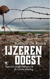 IJzeren oogst een reis door Europa en de Grote Oorlog, Rynck, Korneel De, Ebook