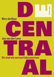 Decentraal de stad als sociaal laboratorium, Boer, Nico de, Ebook