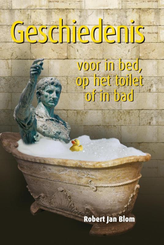 Geschiedenis voor in bed, op het toilet of in bad Blom, Robert J., Ebook
