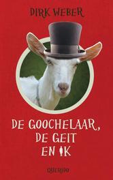 De goochelaar, de geit en ik Weber, Dirk, Ebook