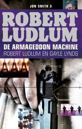 De Armageddon machine een Jon Smith thriller, Ludlum, Robert, Ebook