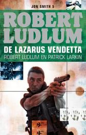 De lazarus vendetta een Jon Smith thriller, Ludlum, Robert, Ebook