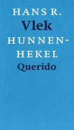Hunnenhekel, of: nieuwe schedeflora Vlek, Hans, Ebook