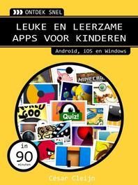 Leuke en leerzame apps voor kinderen android, ios en windows, Cleijn, Cesar, Ebook