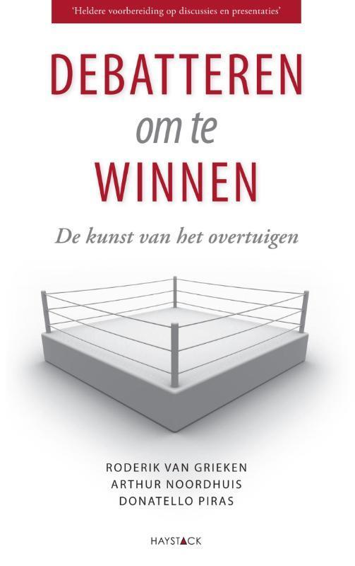 Debatteren om te winnen de kunst van het overtuigen, Grieken, Roderik van, Ebook