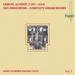 DAS ORGELWERK VOL.5 HANS SCHERER S. SCHEIDT, CD